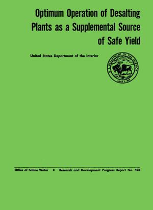Primary view of object titled 'Optimum Operation of Desalting Plants as a Supplemental Source of Safe Yield'.