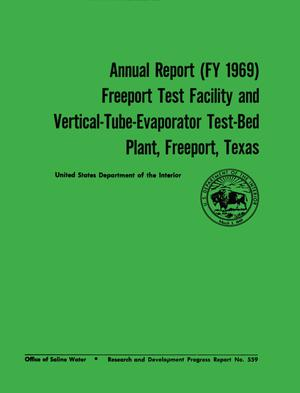 Primary view of object titled 'Annual Report (FY 1969): Freeport Test Facility and Vertical-Tube-Evaporator Test-Bed Plant, Freeport, Texas'.