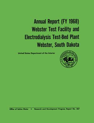 Primary view of object titled 'Annual Report (FY 1968): Webster Test Facility and Electrodialysis Test-Bed Plant, Webster, South Dakota'.