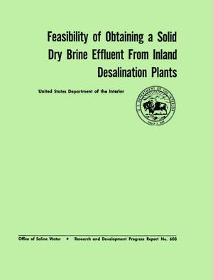 Primary view of object titled 'Feasibility of Obtaining a Solid Dry Brine Effluent From Inland Desalination Plants'.