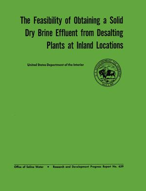 Primary view of object titled 'The Feasibility of Obtaining a Solid Dry Brine Effluent From Desalting Plants at Inland Locations'.