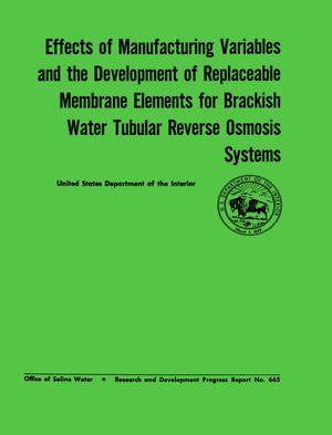 Effects of Manufacturing Variables and the Development of Replaceable Membrane Elements for Brackish Water Tubular Reverse Osmosis Systems