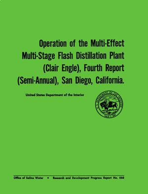 Primary view of object titled 'Operation of the Multi-Effect Multi-Stage Flash Distillation Plant (Clair Engle), Fourth Report (Semi-Annual), San Diego, California'.