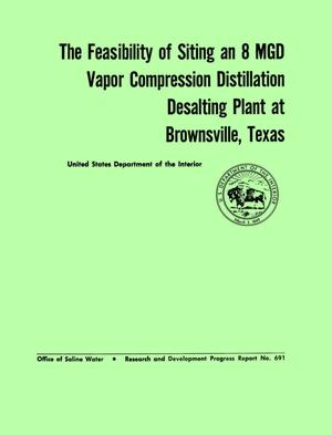 Primary view of object titled 'The Feasibility of Siting an 8 MGD Vapor Compression Distillation Desalting Plant at Brownsville, Texas'.