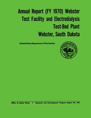 Primary view of object titled 'Annual Report (FY 1970): Webster Test Facility and Electrodialysis Test-Bed Plant Webster, South Dakota'.