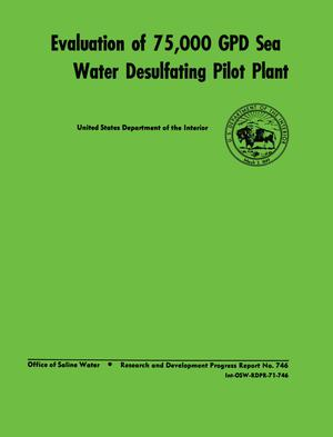 Evaluation of 75,000 GPD Sea Water Desulfating Pilot Plant