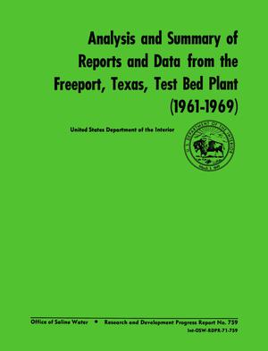 Analysis and Summary of Reports and Data From the Freeport, Texas, Test Bed Plant (1961-1969)