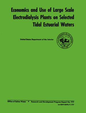 Economics and Use of Large Scale Electrodialysis Plants on Selected Tidal Estuarial Waters