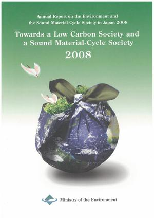 Annual Report on the Environment and the Sound Material-Cycle Society in Japan 2008