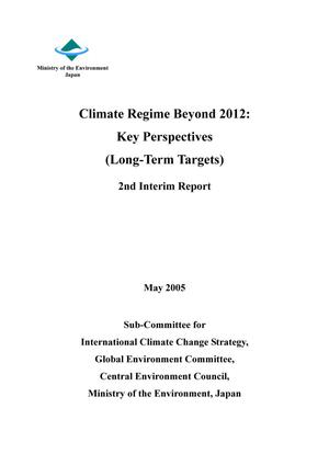Primary view of object titled 'Climate Regime Beyond 2012: Key Perspectives ([Japan] Long-Term Targets) 2nd Interim Report'.