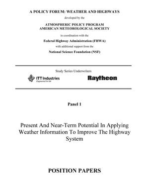 Present And Near-Term Potential In Applying Weather Information To Improve The Highway System: Position Papers