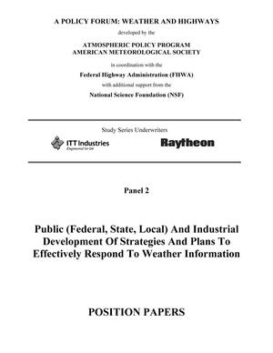 Public (Federal, State, Local) And Industrial Development Of Strategies And Plans To Effectively Respond To Weather Information: Position Papers