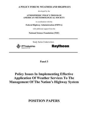 Primary view of object titled 'Policy Issues In Implementing Effective Application Of Weather Services To The Management Of The Nation's Highway System: Position Papers'.
