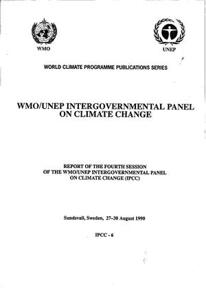Report of the Fourth Session of the WMO/UNEP Intergovernmental Panel on Climate Change (IPCC)