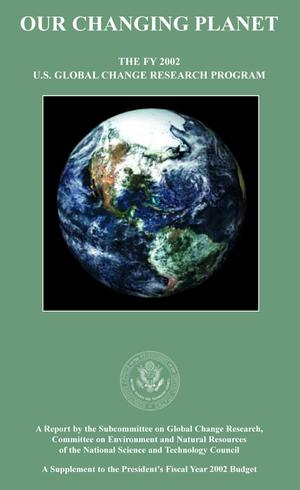Primary view of object titled 'Our Changing Planet: The FY 2002 U.S. Global Change Research Program'.