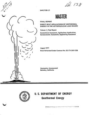 Primary view of Direct heat applications of geothermal energy in The Geysers/Clear Lake region. Volume I. Geotechnical assessment, agribusiness applications, socioeconomic assessment, engineering assessment. Final report