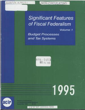 Significant features of fiscal federalism, 1995: Volume 1 - Budget processes and tax systems