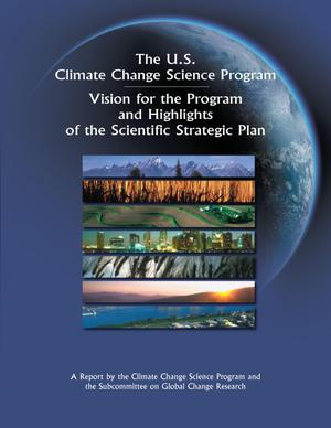 Primary view of object titled 'The U.S. Climate Change Science Program Vision for the Program and Highlights of the Scientific Strategic Plan'.
