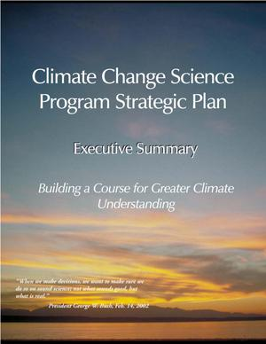 Climate Change Science Program Strategic Plan Executive Summary: Building a Course for Greater Climate Understanding