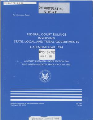 Primary view of object titled 'Federal court rulings involving state, local, and tribal governments : a report prepared under Section 304, Unfunded Mandates Reform Act of 1995'.
