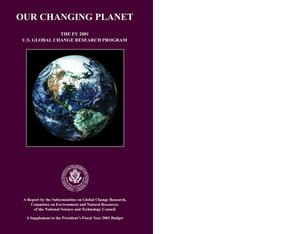 Primary view of object titled 'Our Changing Planet: The FY 2001 U.S. Global Change Research Program'.