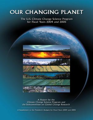 Primary view of object titled 'Our Changing Planet: The U.S. Climate Change Science Program for Fiscal Years 2004 and  2005'.