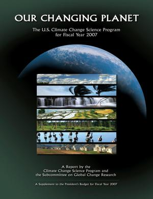 Primary view of object titled 'Our Changing Planet: The U.S. Climate Change Science Program for Fiscal Year 2007'.