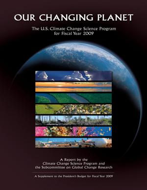 Our Changing Planet: The U.S. Climate Change Science Program for Fiscal Year 2009