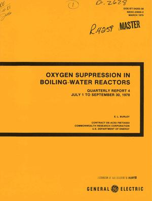 Primary view of Oxygen suppression in boiling water reactors. Quarterly report 4, July 1-September 30, 1978