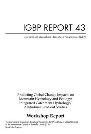 Predicting Global Change Impacts on Mountain Hydrology and Ecology: Integrated Catchment Hydrology/Altitudinal Gradient Studies: A workshop report