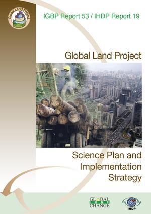 Global Land Project: Science Plan and ImplementationStrategy