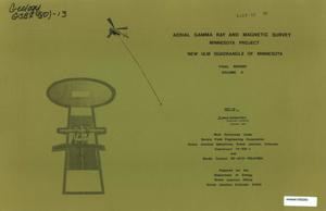 Primary view of object titled 'Aerial Gamma Ray and Magnetic Survey, Final Report. Volume 2: New Ulm Quadrangle of Minnesota'.
