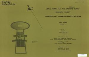 Primary view of object titled 'Aerial Gamma Ray and Magnetic Survey, Final Report. Volume 2: Cheboygan and Alpena Quadrangles (Michigan)'.