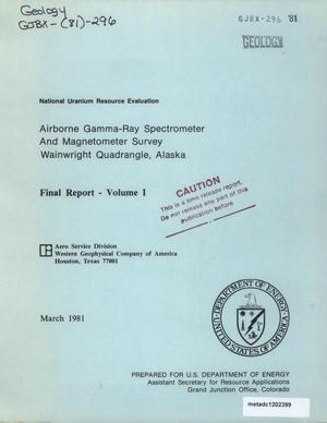 Airborne Gamma-Ray Spectrometer and Magnetometer Survey, Wainwright Quadrangle, Alaska: Final Report, Volume 1