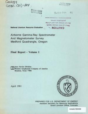 Airborne Gamma-Ray Spectrometer and Magnetometer Survey, Medford Quadrangle, Oregon: Final Report, Volume 1