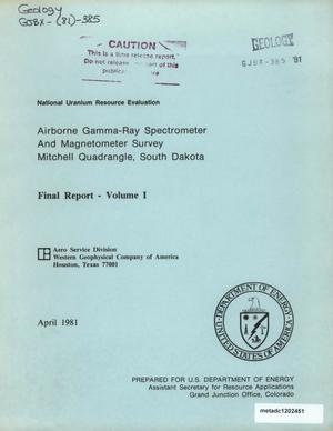 Airborne Gamma-Ray Spectrometer and Magnetometer Survey, Mitchell Quadrangle, South Dakota: Final Report, Volume 1