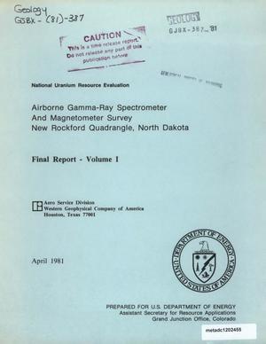 Airborne Gamma-Ray Spectrometer and Magnetometer Survey, New Rockford Quadrangle, North Dakota: Final Report, Volume 1