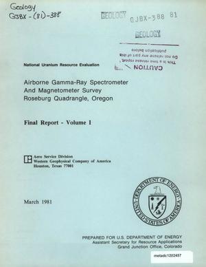 Airborne Gamma-Ray Spectrometer and Magnetometer Survey, Roseburg Quadrangle, Oregon: Final Report, Volume 1