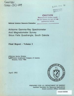 Airborne Gamma-Ray Spectrometer and Magnetometer Survey, Sioux Falls Quadrangle, South Dakota, Iowa, Minnesota: Final Report, Volume 1