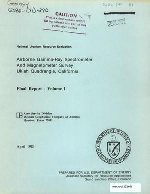 Airborne Gamma-Ray Spectrometer and Magnetometer Survey, Ukiah Quadrangle, California: Final Report, Volume 1