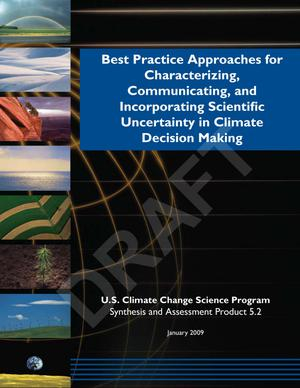 Best Practice Approaches for Characterizing, Communicating, and Incorporating Scientific Uncertainty in Decision Making