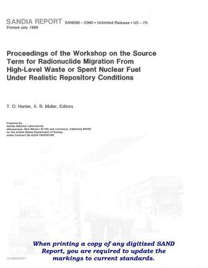 Primary view of object titled 'Workshop on the source term for radionuclide migration from high-level waste or spent nuclear fuel under realistic repository conditions: proceedings'.