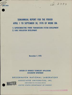 Primary view of object titled 'Semiannual report for the period April 1 to September 30, 1978 of work on: (1) superconducting power transmission system development; (2) cable insulation development. Power Transmission Project technical note No. 83'.
