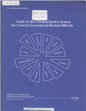 Primary view of object titled 'Guide to the criminal justice system for general government elected officials'.