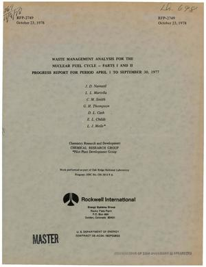 Primary view of object titled 'Waste management analysis for the nuclear fuel cycle: Parts I and II. Progress report, April 1--September 30, 1977. [Actinide recovery from waste]'.