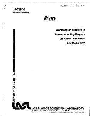 Primary view of object titled 'Workshop on stability in superconducting magnets, Los Alamos, New Mexico, July 25--29, 1977'.
