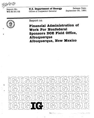 Primary view of object titled 'Financial administration of work for nonfederal sponsors, DOE Field Office (AL), Albuquerque, New Mexico'.
