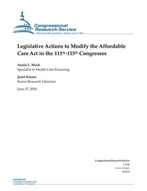 Primary view of object titled 'Legislative Actions to Modify the Affordable Care Act in the 111th-115th Congresses'.