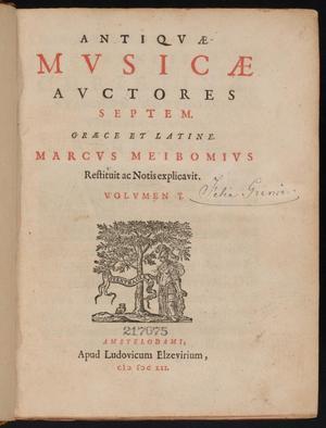Primary view of Antiqvæ mvsicæ avctores septem, Græce et latine, Marcvs Meibomivs restituit ac notis explicavit