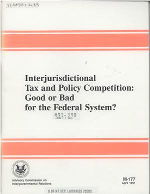 Primary view of object titled 'Interjurisdictional tax and policy competition : good or bad for the federal system?'.